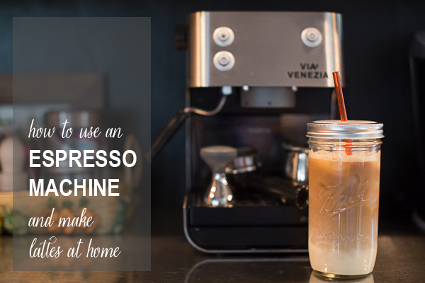 how-to-use-an-espresso-machine-and-make-your-own-lattes