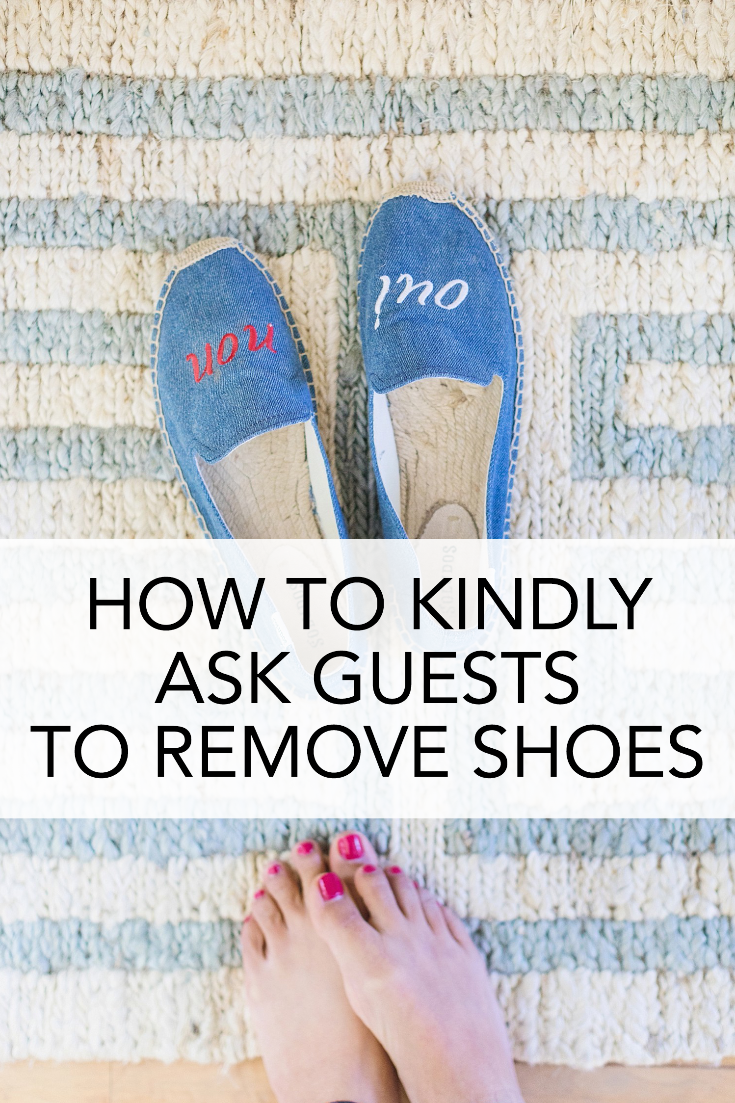 How to enforce a no shoe policy with guests: Tips on politely asking guests to remove shoes ahead of time without feeling awkward