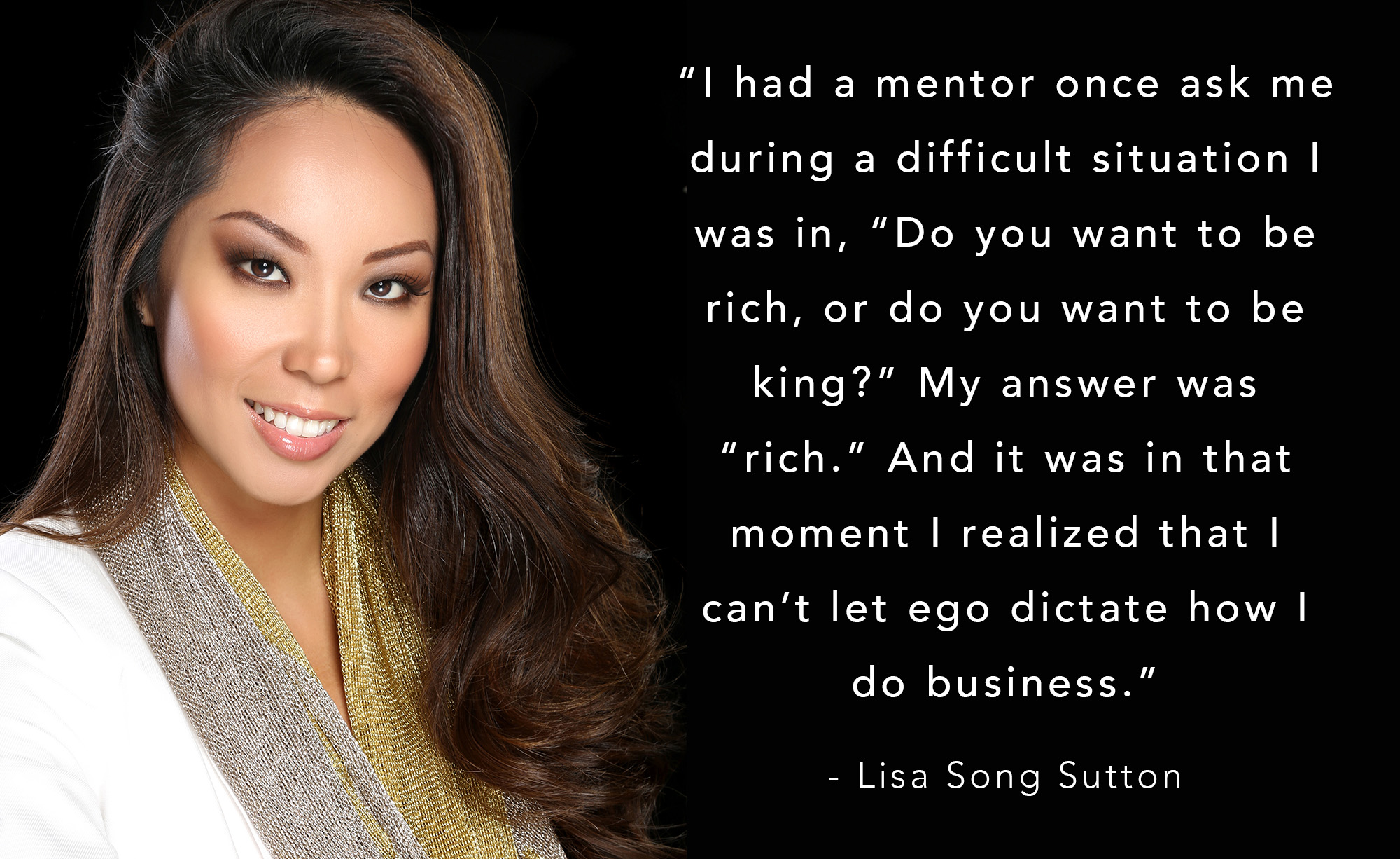 Lisa Song Sutton advice about getting rich or being a king