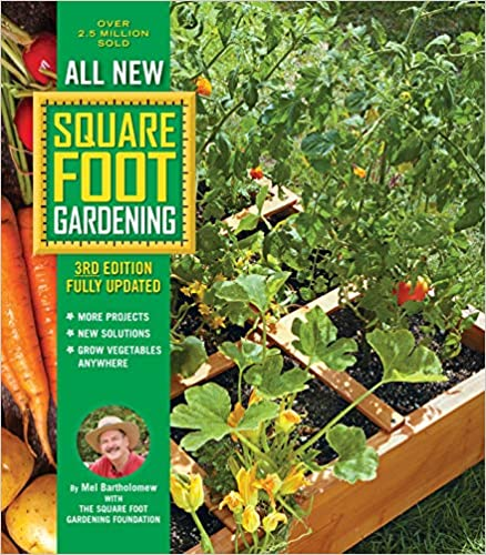 All New Square Foot Gardening, 3rd Edition, Fully Updated: MORE Projects - NEW Solutions - GROW Vegetables Anywhere (All New Square Foot Gardening